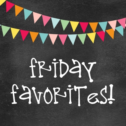 friday favorites copy